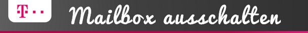 Telekom Mailbox ausschalten / deaktivieren