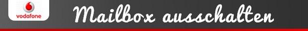 Vodafone Mailbox ausschalten / deaktivieren